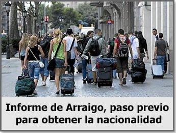 Informe de Arraigo (Paso previo para obtener la nacionalidad)